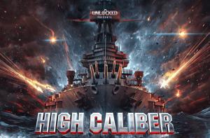 Unlocked Presents High Caliber