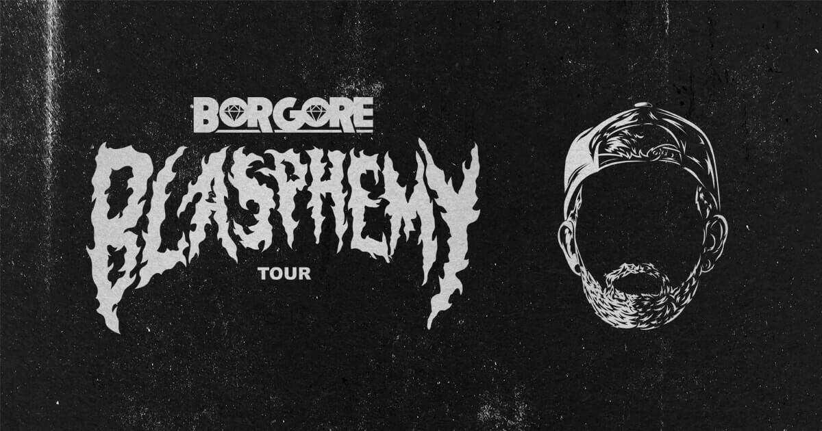 Borgore's Blasphemy Tour