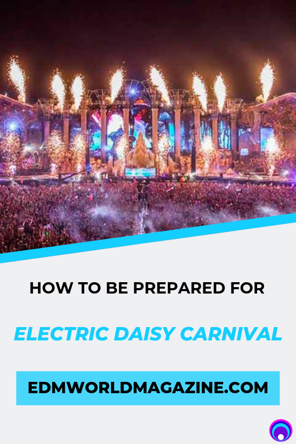 how to be prepared for Electric daisy carnival