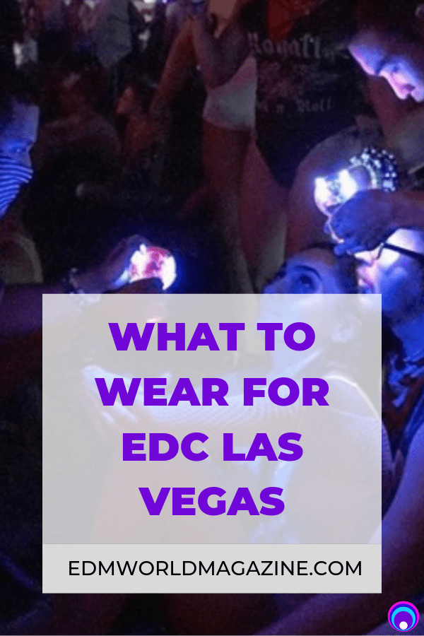 How To Dress For EDC Las Vegas Emazing Lights Glovers