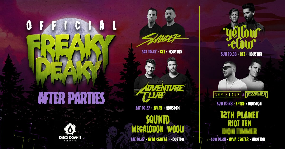 freaky deaky after parties lineup Houston Texas 2018 slander adventure club squnto megalodon wooli yellow claw Chris lake destruco 12th planet riot ten dion timmer